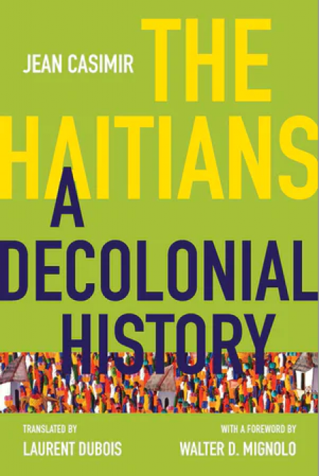Book poster for The Haitians: A Decolonial History by Jean Casimir