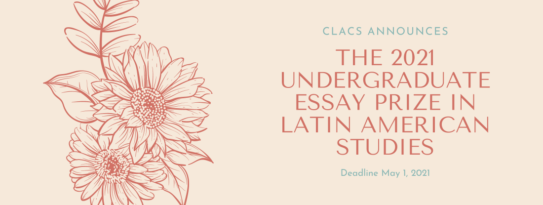 Undergraduate Essay Prize in Latin American Studies- now accepting submissions!