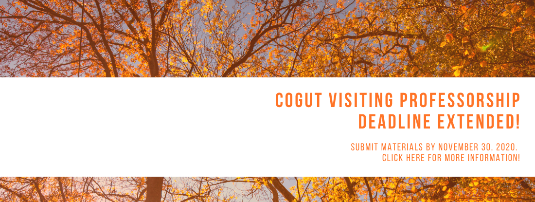 The deadline for the Cogut Visiting Professorship has been extended until Nov. 30, 2020.
