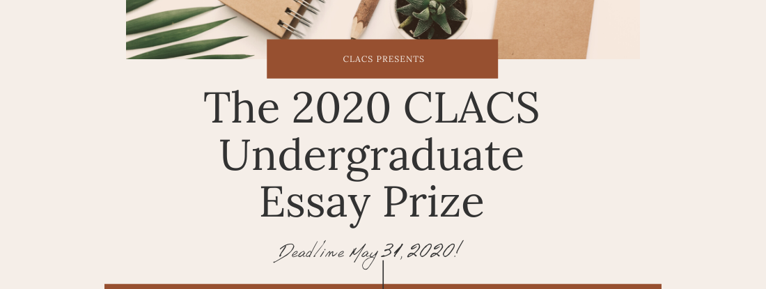 CLACS is accepting Undergraduate Essay Prize submissions.