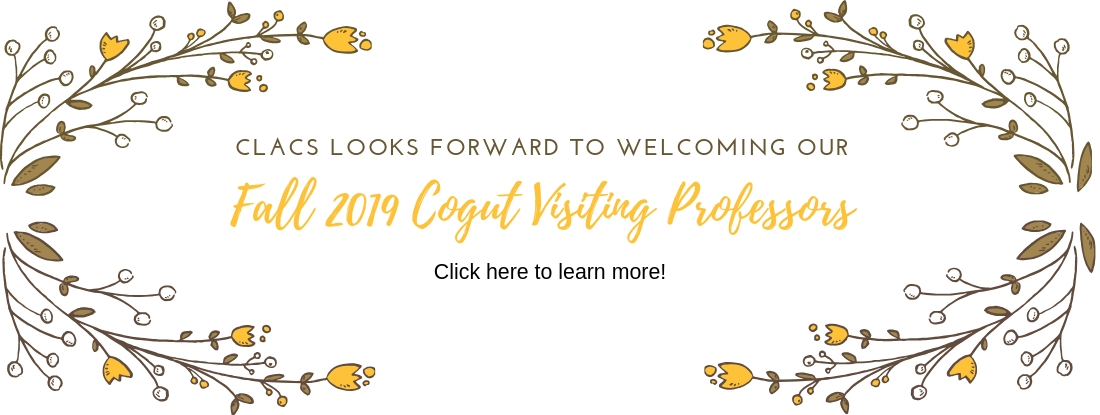 Click here to learn about our Fall 2019 Cogut Visiting Professors.