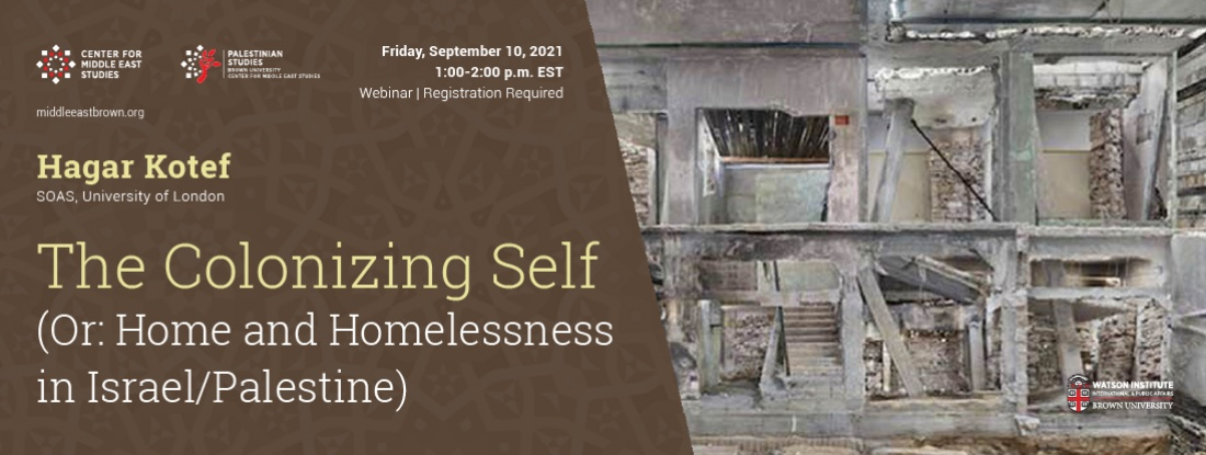 The Colonizing Self (Or: Home and Homelessness in Israel/Palestine)