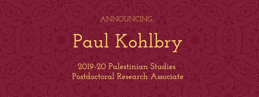 Palestinian Studies postdoc Paul Kohlbry