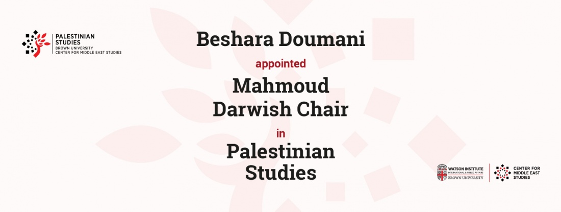 Mahmoud Darwish Chair in Palestinian Studies Beshara Doumani Brown university