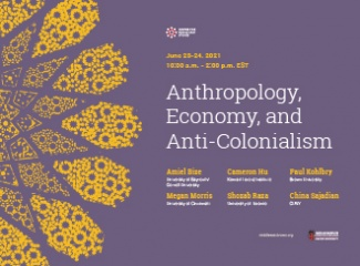 Anthropology, Economy, and Anti-Colonialism