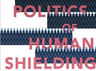 The Politics of Human Shielding