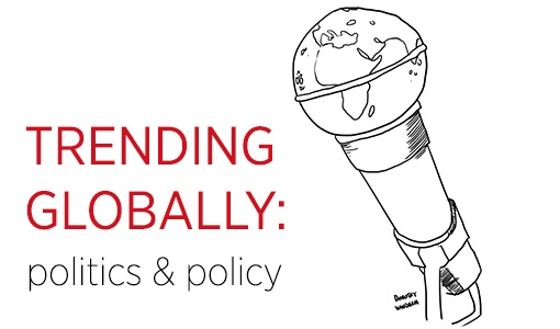 Trending Globally: Politics & Policy