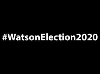 #WatsonElection2020