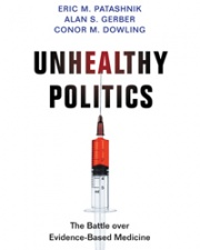 Unhealthy Politics: The Battle over Evidence Based Medicine